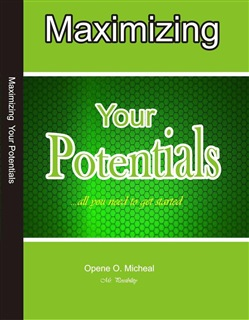 Image of Maximising Your Potentials - Opene O. Micheal