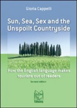 Sun, sea, sex and the unspoilt countryside. How the english language makes tourist out of readers