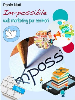 Im-possibile – Self-publishing e web marketing per scrittori
