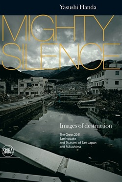 Image of Mighty silence. Images of destruction. The great 2011 earthquake and