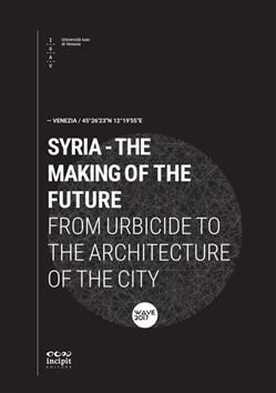 Syria. The making of the future. From urbicide to the architecture of the city