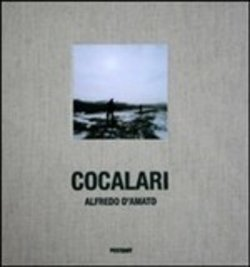 Image of        Cocalari. «Iron people». Ediz. italiana e inglese - Alfredo D'Amato