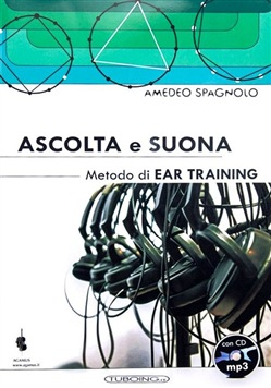 Ascolta e suona. Metodo di ear training. Con CD Audio