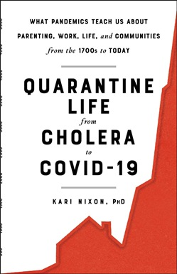 Quarantine Life from Cholera to COVID-19