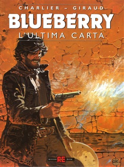 Image of L'ultima carta. Blueberry - Jean Giraud,Jean M. Charlier