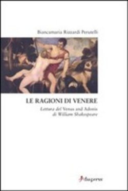 Image of Le ragioni di Venere. Lettura del «Venus and Adonis» di William Shake
