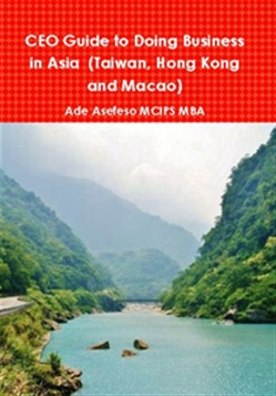 CEO Guide to Doing Business in Asia (Taiwan, Hong Kong and Macao)