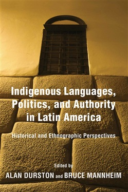 Indigenous Languages, Politics, and Authority in Latin America