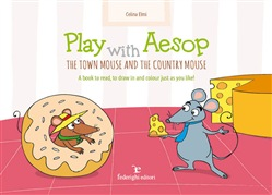 Play with Aesop. The town mouse and the country mouse. Ediz. illustrata