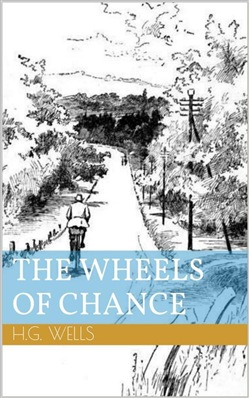 The Wheels of Chance (Illustrated)