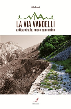 Image of LA VIA VANDELLI. ANTICA STRADA, NUOVO CAMMINO