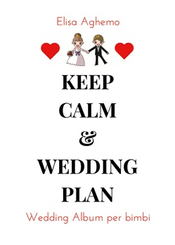 Image of Wedding album per bimbi. Keep calm & wedding plan - Elisa Aghemo