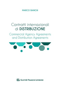 Contratti internazionali di distribuzione. Commercial Agency Agreement e Distribution Agreement