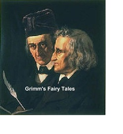Grimm's Fairy Tales: all 200 tales and 10 legends