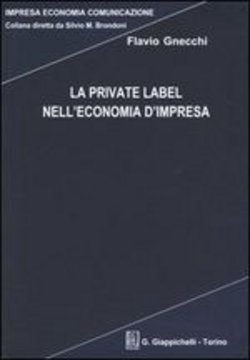 scarica o leggi in linea La Private Label nell'economia d'impresa pdf ebook