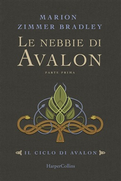 Le nebbie di Avalon. Il ciclo di Avalon. Vol. 1