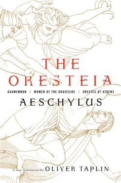 The Oresteia: Agamemnon, Women at the Graveside, Orestes in Athens