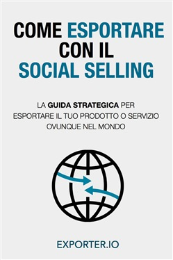 Image of Come esportare con il social selling. La guida strategica per esporta