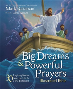 Big Dreams and Powerful Prayers Illustrated Bible