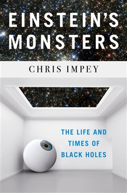 Einstein's Monsters: The Life and Times of Black Holes