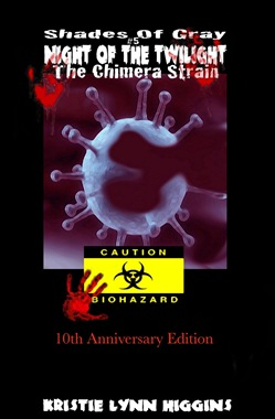 10th Anniversary: Shades of Gray #5 Night of the Twilight- The Chimera Strain