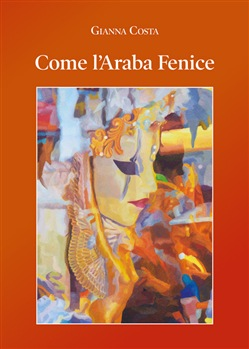 Image of Come l'araba fenice - Gianna Costa