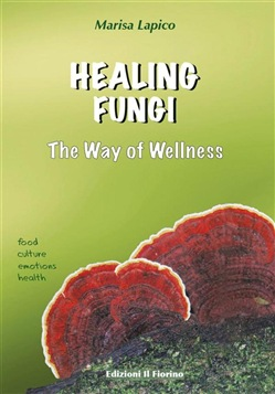 HEALING FUNGI - The Way of Wellness