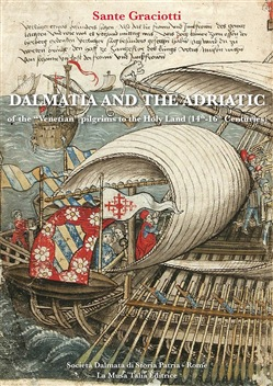 "Dalmatia and the Adriatic of the ""venetian"" pilgrims to the Holy Land (14th-16th Centuries)"