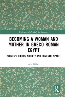 Becoming a Woman and Mother in Greco-Roman Egypt