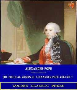 The Poetical Works of Alexander Pope, Volume 1