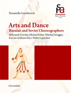 Arts and dance. Russian and soviet choreographers. Aleksandr Gorskij, Michail Fokin, Nikolaj Foregger, Kas'jan Golejzovskij and Fëdor Lopuchov