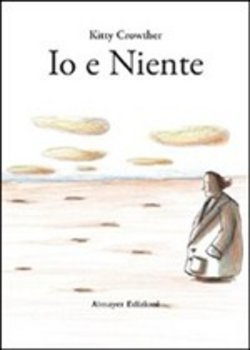 Image of Io e Niente - Kitty Crowther