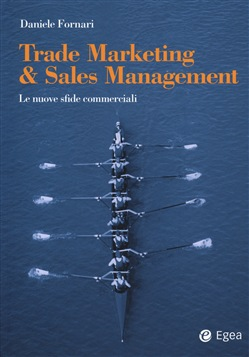 Trade marketing & sales management. Le nuove sfide commerciali