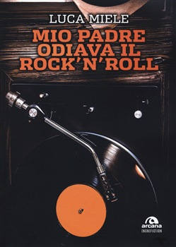 Image of MIO PADRE ODIAVA IL RCK'N'ROLL