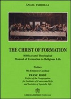 The Christ of Formation. Biblical and Theological Manual of Formation to Religious Life