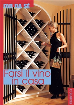 Image of Farsi il vino in casa