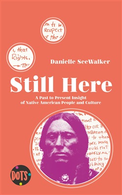 Image of Still here. A past to present insight of native american people and c