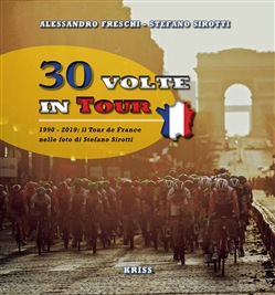 Image of 30 volte in tour. 1990-2019; il Tour de France nelle foto di Stefano