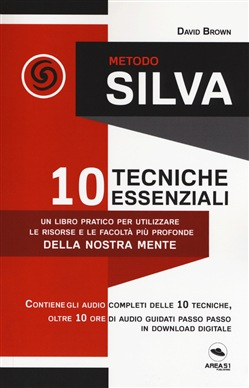 Metodo Silva. 10 tecniche essenziali. Con File audio per il download