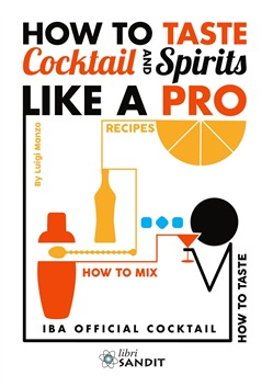 How to taste cocktail and spirits like a pro. IBA official cocktail