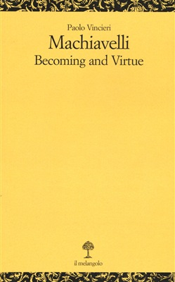 Machiavelli. Becoming and virtue