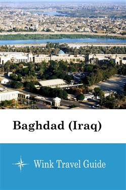 Baghdad (Iraq) - Wink Travel Guide