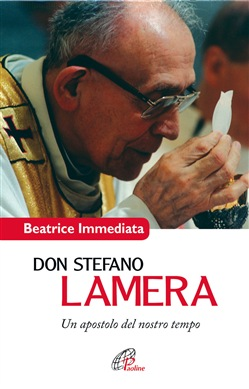 Image of Don Stefano Lamera. Un apostolo del nostro tempo - Beatrice Immediata