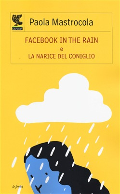 Facebook in the rain e La narice del coniglio