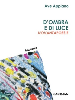 Image of D'ombra e di luce. Novantapoesie - Ave Appiano