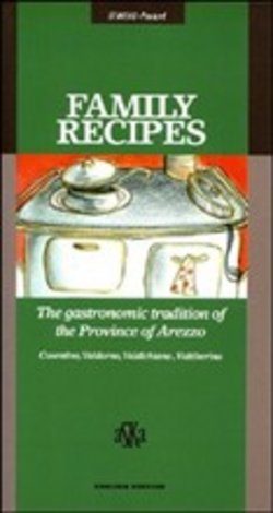 Image of Family Recipes. The Gastronomic Tradition of the Province of Arezzo.