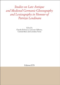 Studies on late antique and medieval Germanic glossography and lexicography in honour of Patrizia Lendinara