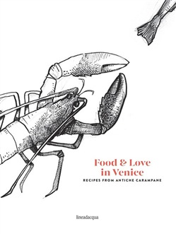 Image of Food & love in Venice. Recipes from antiche carampane - Ranieri Da Mo
