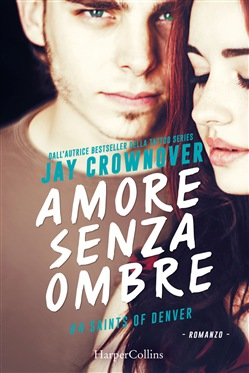 Amore senza ombre. Saints of Denver. Vol. 4