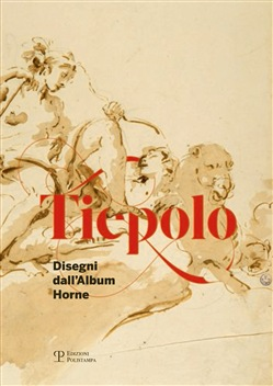 Tiepolo. Disegni dall'album Horne-Drawings from the Horne album. Ediz. bilingue